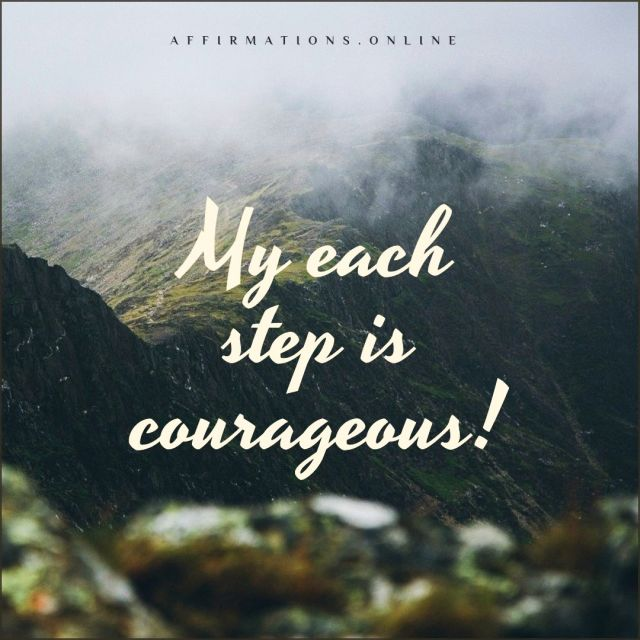 Positive affirmation from Affirmations.online - My each step is courageous!