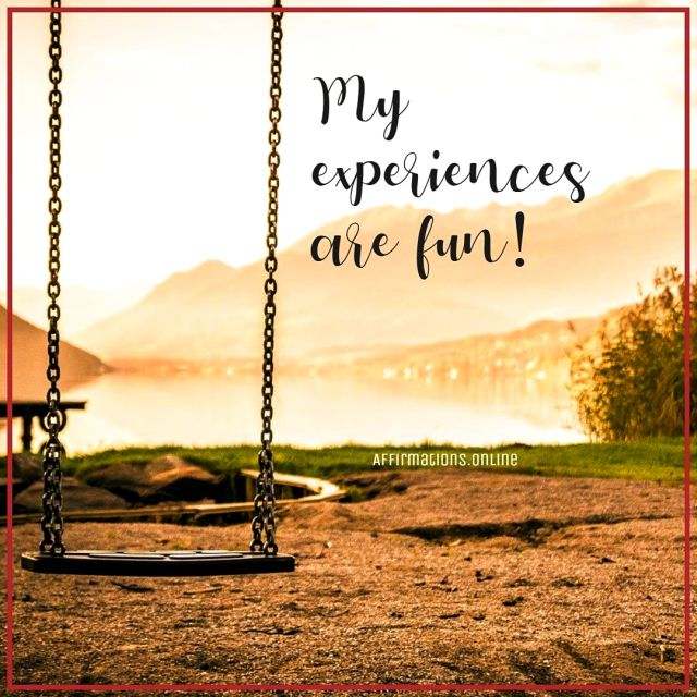 Positive affirmation from Affirmations.online - My experiences are fun!