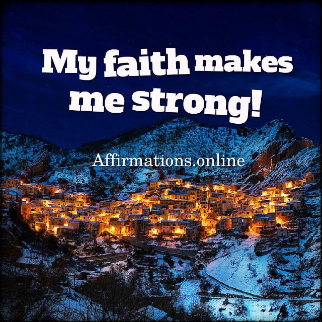 Positive affirmation from Affirmations.online - My faith makes me strong!