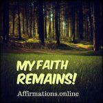 I have faith in life!