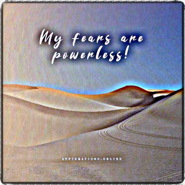 Positive affirmation from Affirmations.online - My fears are powerless!