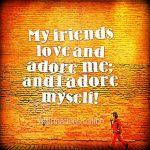 I am a good friend and a valuable companion!
