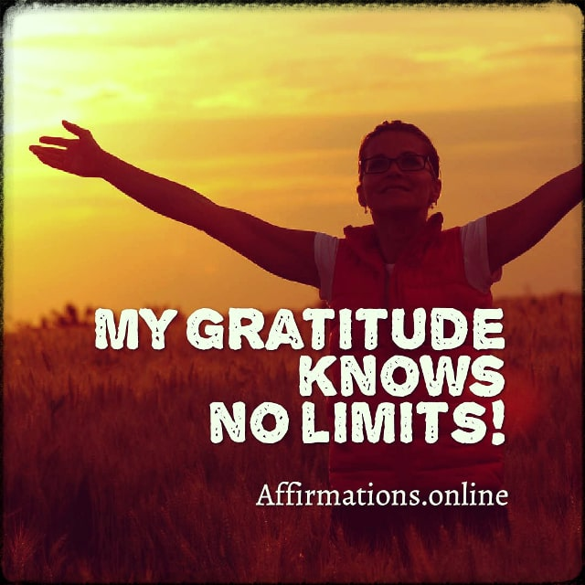 Positive affirmation from Affirmations.online - My gratitude knows no limits!