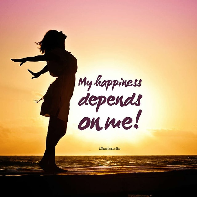 Image affirmation from Affirmations.online - My happiness depends on me!