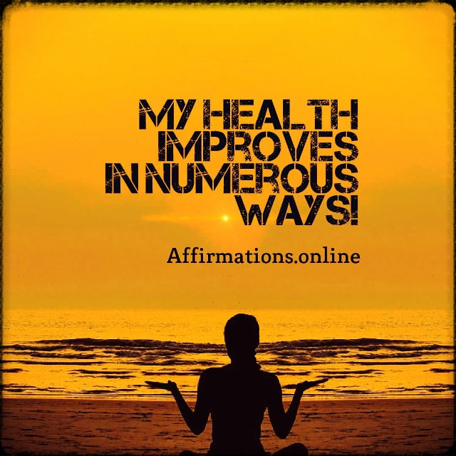 Positive affirmation from Affirmations.online - My health improves in numerous ways!
