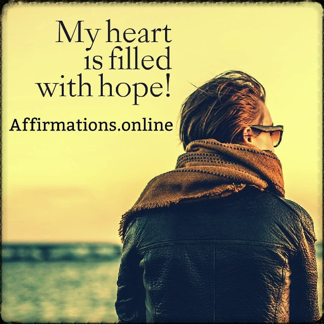 Positive affirmation from Affirmations.online - My heart is filled with hope!