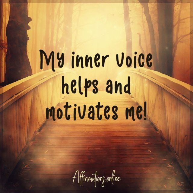 Positive affirmation from Affirmations.online - My inner voice helps and motivates me!