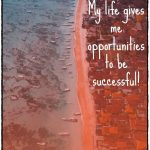 Each day gives me the opportunity to do great!