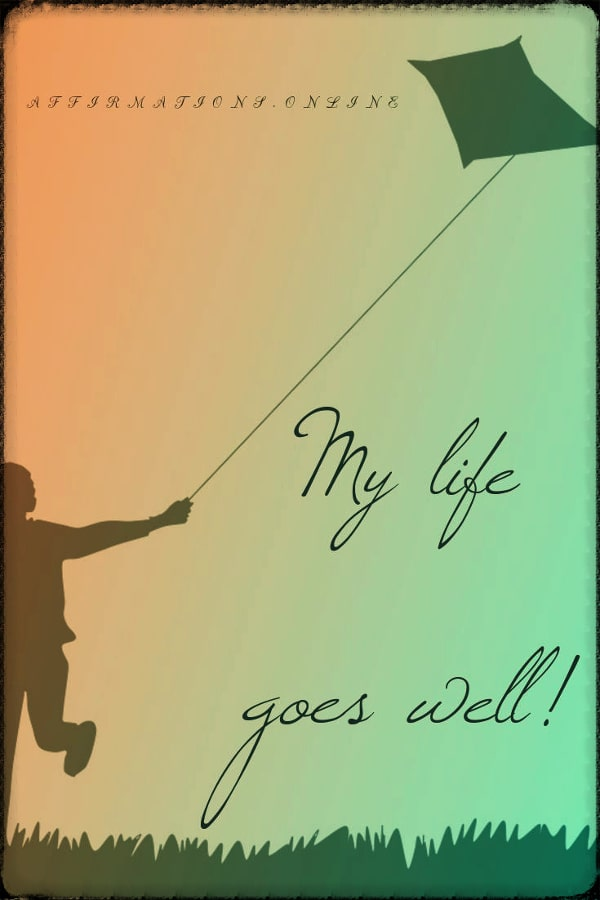 Positive affirmation from Affirmations.online - My life goes well!