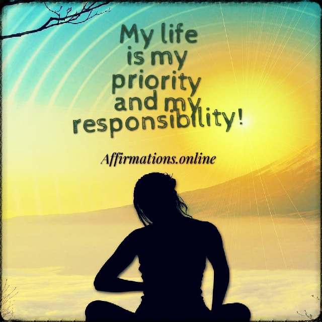 Positive affirmation from Affirmations.online - My life is my priority and my responsibility!