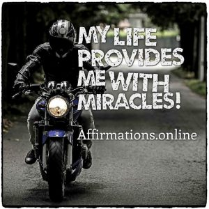 Positive affirmation from Affirmations.online - My life provides me with miracles!