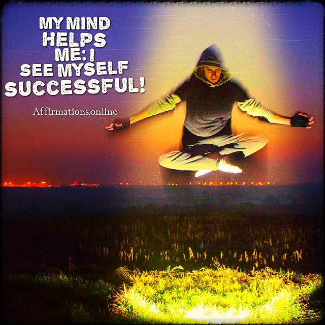 Positive affirmation from Affirmations.online - My mind helps me: I see myself successful!