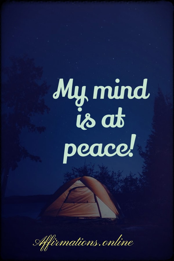 Positive affirmation from Affirmations.online - My mind is at peace!