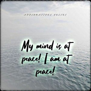 Positive affirmation from Affirmations.online - My mind is at peace! I am at peace!