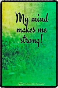 Positive affirmation from Affirmations.online - My mind makes me strong!