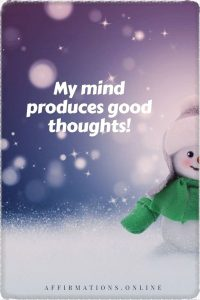 Positive affirmation from Affirmations.online - My mind produces good thoughts!