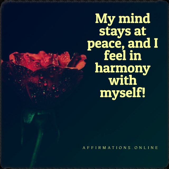 Positive affirmation from Affirmations.online - My mind stays at peace, and I feel in harmony with myself!