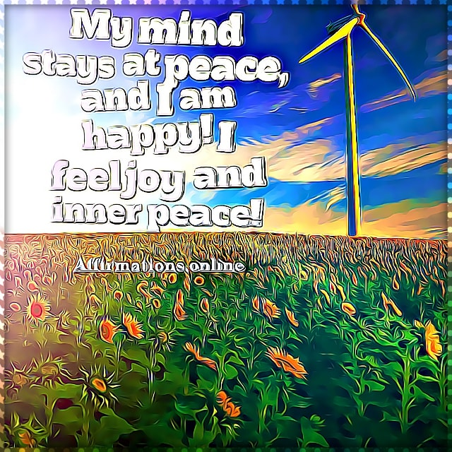 Positive affirmation from Affirmations.online - My mind stays at peace, and I am happy! I feel joy and inner peace!