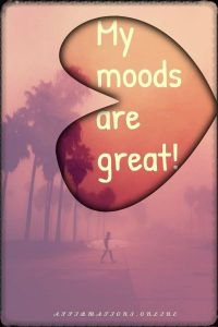 Positive affirmation from Affirmations.online - My moods are great!