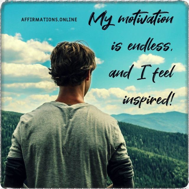 Positive affirmation from Affirmations.online - My motivation is endless, and I feel inspired!
