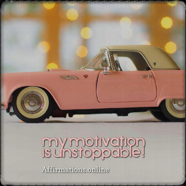 Positive affirmation from Affirmations.online - My motivation is unstoppable!