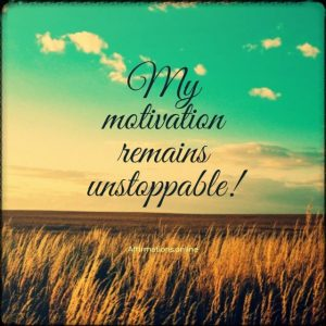 Positive affirmation from Affirmations.online - My motivation remains unstoppable!