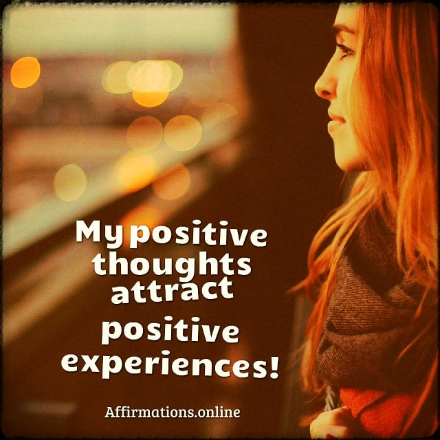 Positive affirmation from Affirmations.online - My positive thoughts attract positive experiences!