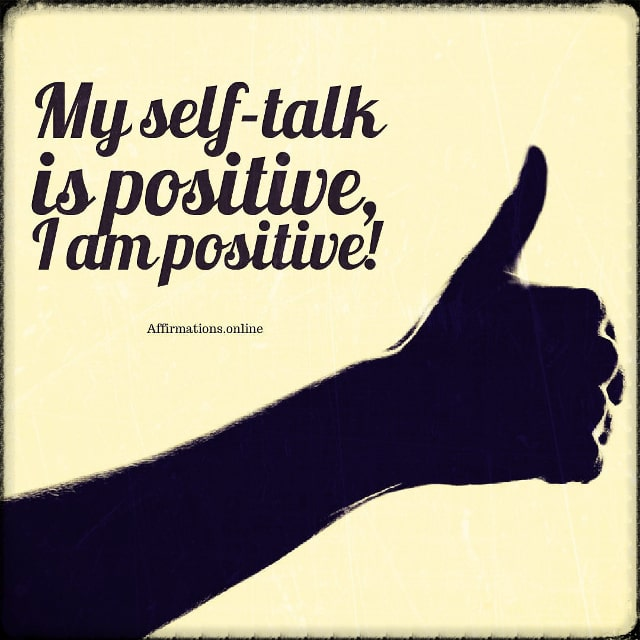 Positive affirmation from Affirmations.online - My self-talk is positive, I am positive!