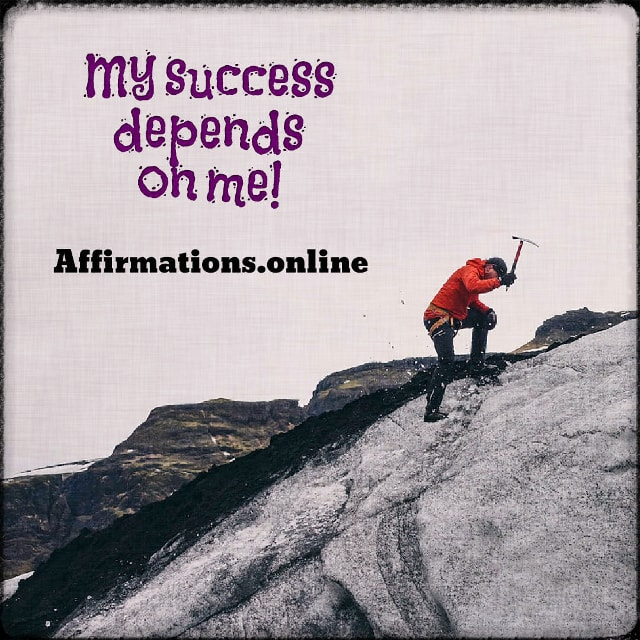 Positive affirmation from Affirmations.online - My success depends on me!