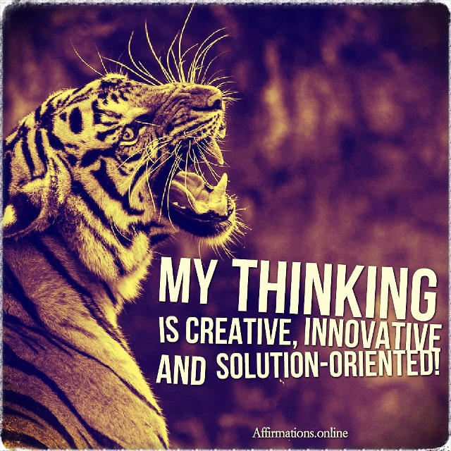 Positive affirmation from Affirmations.online - My thinking is creative, innovative and solution-oriented!