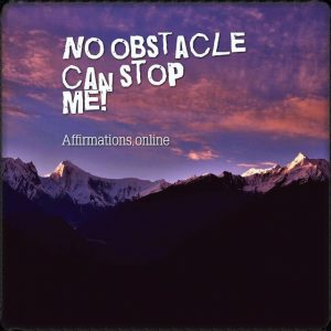 Positive affirmation from Affirmations.online - No obstacle can stop me!