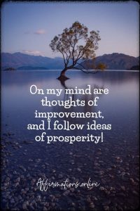 Positive affirmation from Affirmations.online - On my mind are thoughts of improvement, and I follow ideas of prosperity!