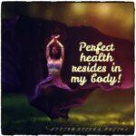 I am healthy, and daily, I experience joy!