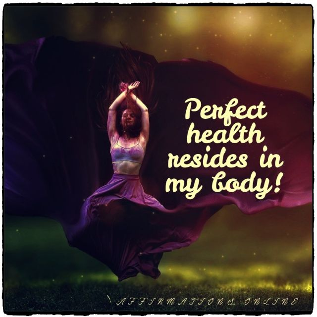 Positive affirmation from Affirmations.online - Perfect health resides in my body!