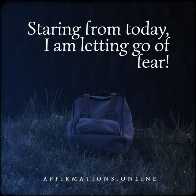 Positive affirmation from Affirmations.online - Staring from today, I am letting go of fear!