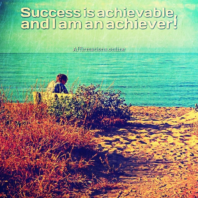 Positive affirmation from Affirmations.online - Success is achievable, and I am an achiever!