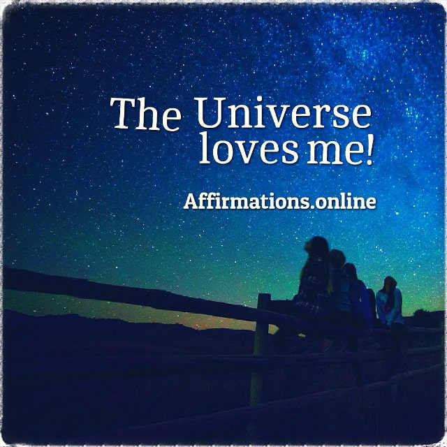 Positive affirmation from Affirmations.online - The Universe loves me!