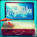 The goals I set stimulate my creativity!