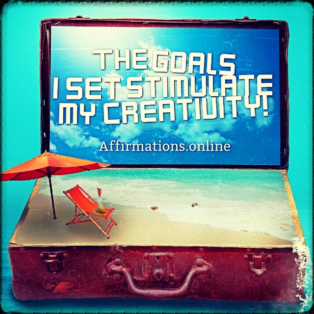 Positive affirmation from Affirmations.online - The goals I set stimulate my creativity!