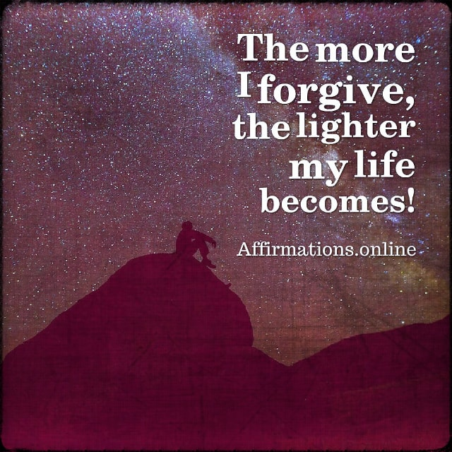 Positive affirmation from Affirmations.online - The more I forgive, the lighter my life becomes!
