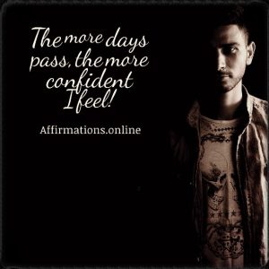 Positive affirmation from Affirmations.online - The more days pass, the more confident I feel!