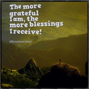 Positive affirmation from Affirmations.online - The more grateful I am, the more blessings I receive!