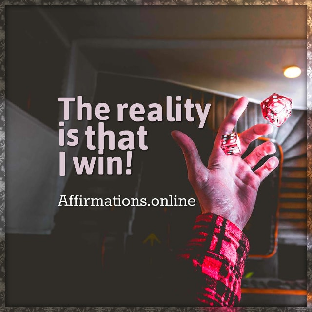 Positive affirmation from Affirmations.online - The reality is that I win!