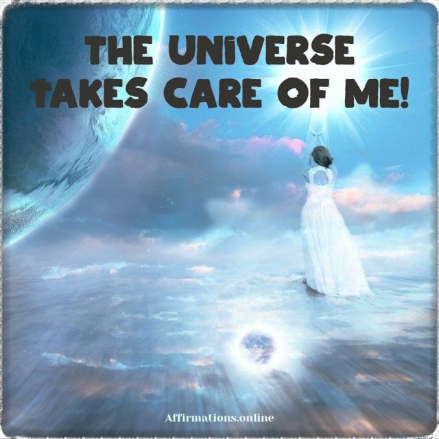 Positive affirmation from Affirmations.online - The Universe takes care of me!