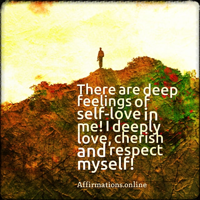 Positive affirmation from Affirmations.online - There are deep feelings of self-love in me! I deeply love, cherish and respect myself!