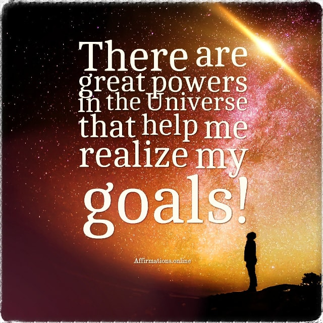 Positive affirmation from Affirmations.online - There are great powers in the Universe that help me realize my goals!
