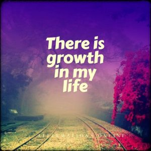Positive affirmation from Affirmations.online - There is growth in my life
