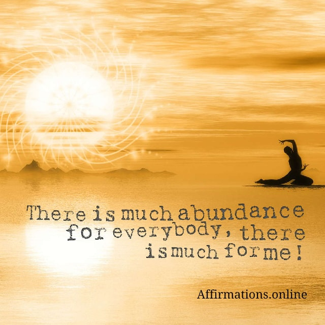 Image affirmation from Affirmations.online - There is much abundance for everybody, there is much for me!