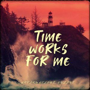 Positive affirmation from Affirmations.online - Time works for me!