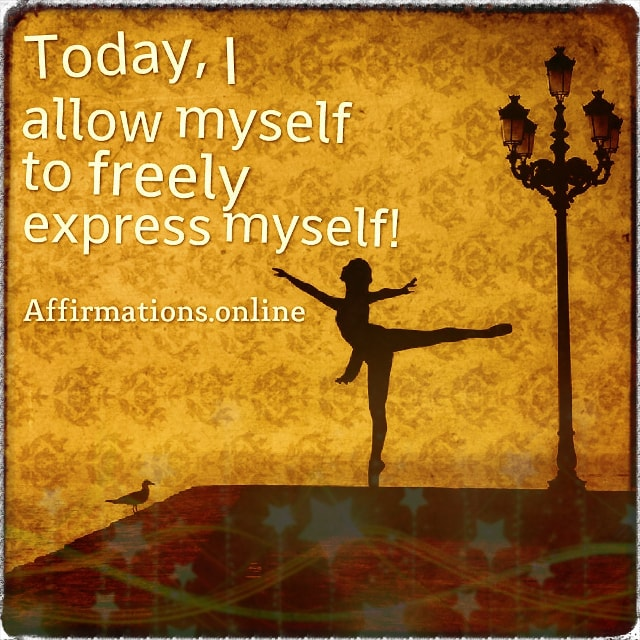 Positive affirmation from Affirmations.online - Today, I allow myself to freely express myself!